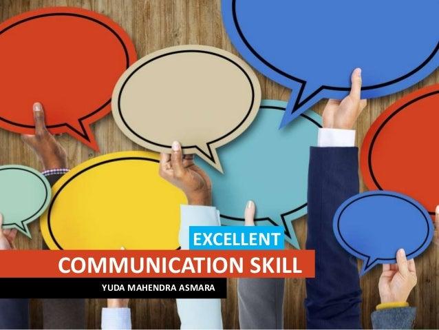 1 COMMUNICATION SKILL EXCELLENT YUDA MAHENDRA ASMARA