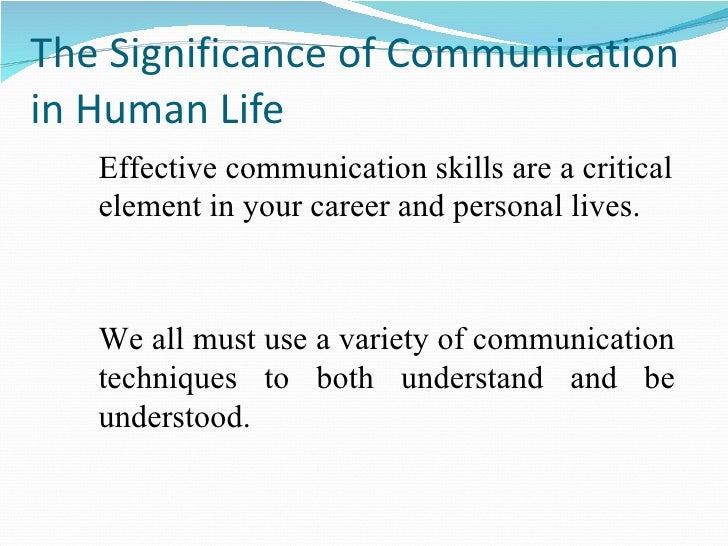 significance of communication skills Originally answered: why are communication skills so important in your life if anything what is the importance of good communication skills.