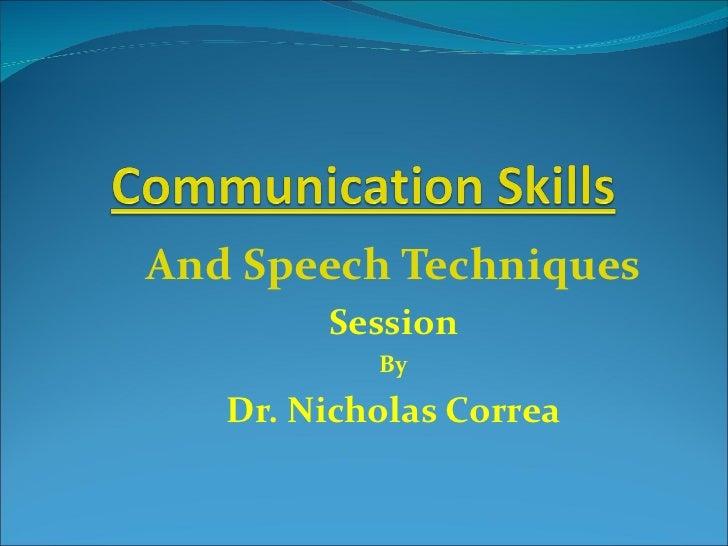 And Speech Techniques Session By Dr. Nicholas Correa