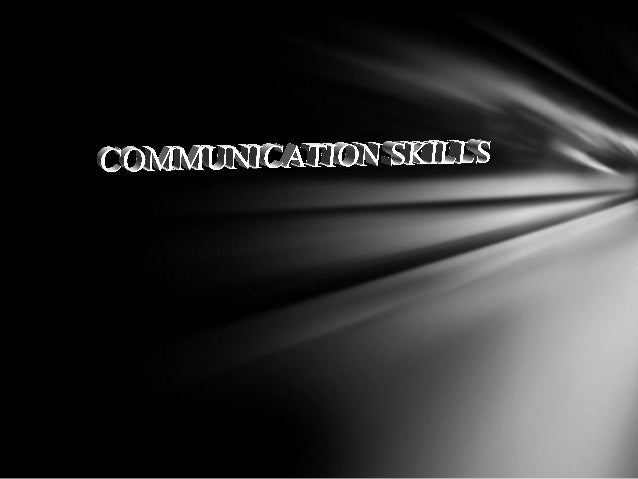 What is Good and what is Bad CommunicationSome basic skills to become a Good Communicator