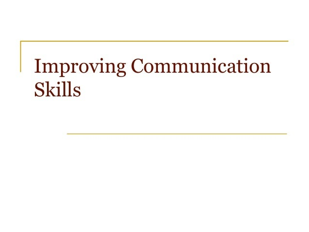 Improving CommunicationSkills