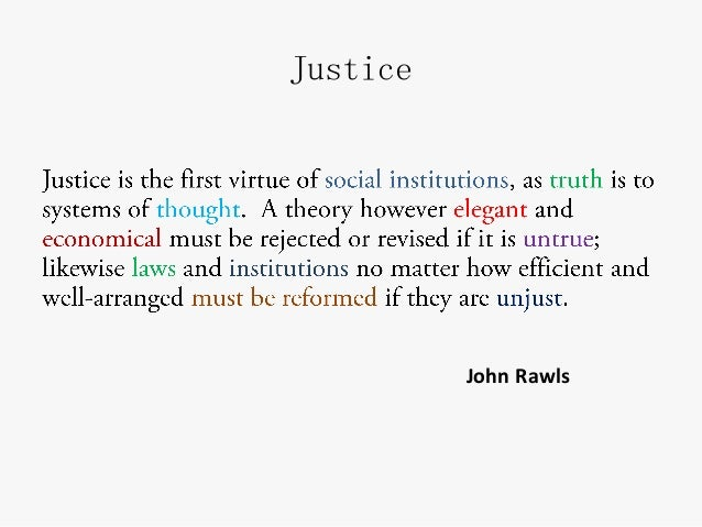 justice is the first virtue of social institutions meaning