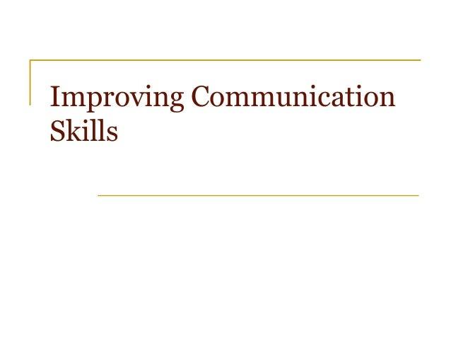 Improving CommunicationSkills