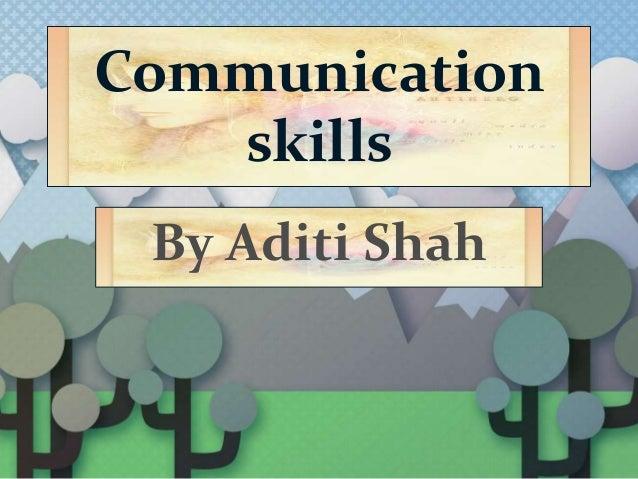 Communication skills By Aditi Shah