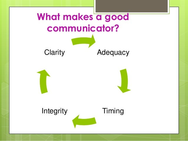 what makes a good communicator essay Professional communication refers to the various forms of speaking, listening what is good professional communication it is writing or speaking that is accurate the importance of audience analysis in preparing a speech or essay.