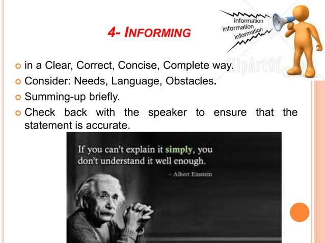 Change behavior Get action Ensure understanding Persuade Get & give Information COMMUNICATION GOALS