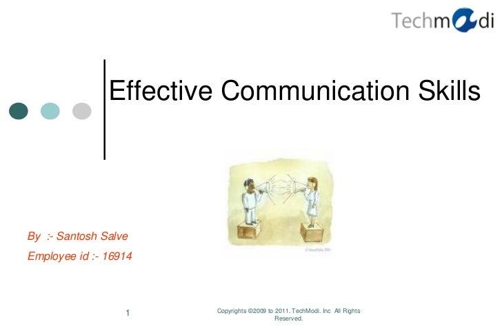 Effective Communication SkillsBy :- Santosh SalveEmployee id :- 16914                  1    Copyrights ©2009 to 2011. Tech...