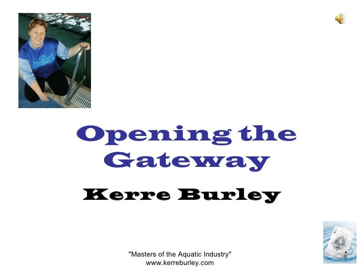 "Opening the Gateway Kerre Burley ""Masters of the Aquatic Industry""  www.kerreburley.com"
