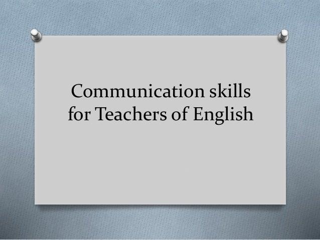 Communication skills for Teachers of English