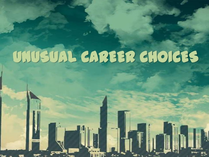 How picking an unusual career option can lead to success.