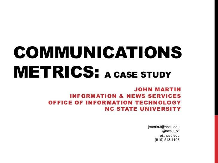 COMMUNICATIONSMETRICS: A CASE STUDY                          JOHN MARTIN         INFORMATION & NEWS SERVICES    OFFICE OF ...