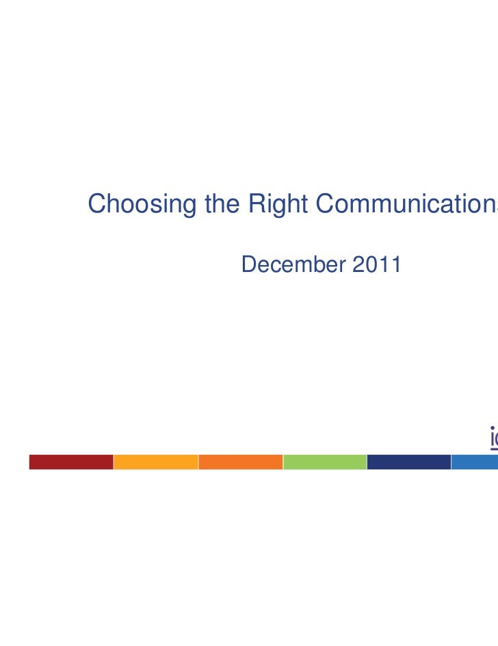 Choosing the Right Communications Mix            December 2011