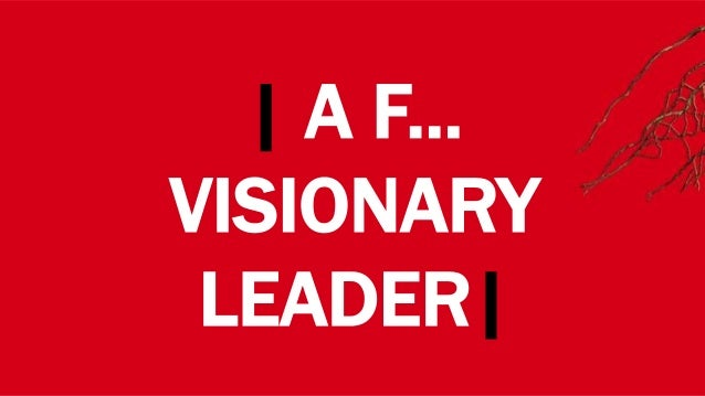 | A F... VISIONARY LEADER|