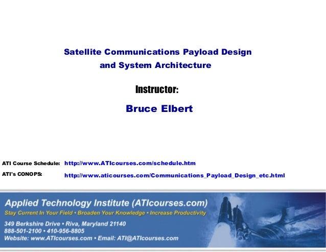 http://www.ATIcourses.com/schedule.htmhttp://www.aticourses.com/Communications_Payload_Design_etc.htmlATI Course Schedule:...