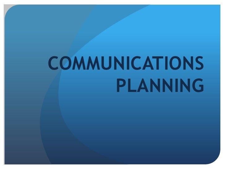 COMMUNICATIONS PLANNING<br />