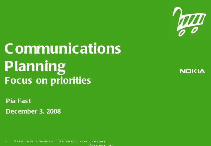 Communications Planning Focus on priorities Pia Fast December 3, 2008