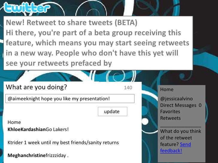 New! Retweet to share tweets (BETA)<br />Hi there, you're part of a beta group receiving this feature, which means yo...