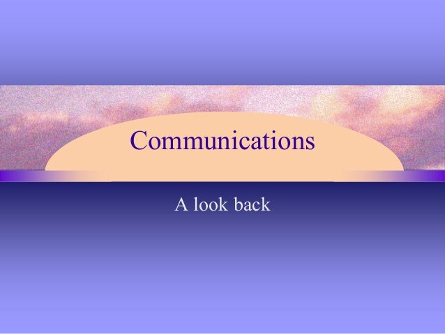 Communications A look back