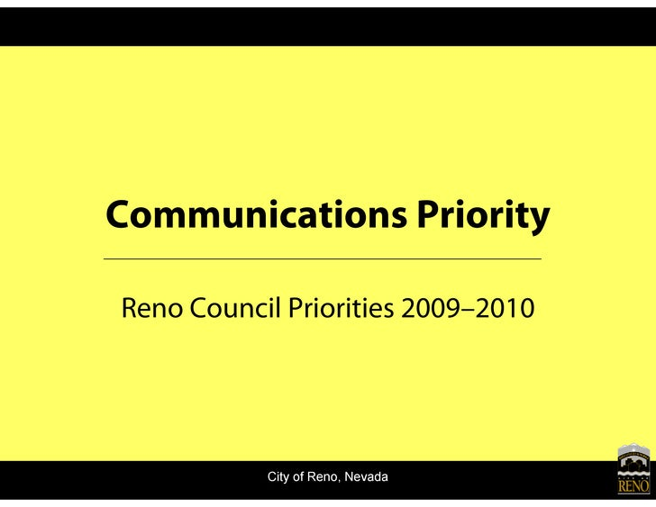 Communications Priority  Reno Council Priorities 2009–2010                City of Reno, Nevada