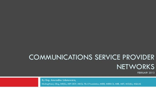 COMMUNICATIONS SERVICE PROVIDER                     NETWORKS                                                              ...