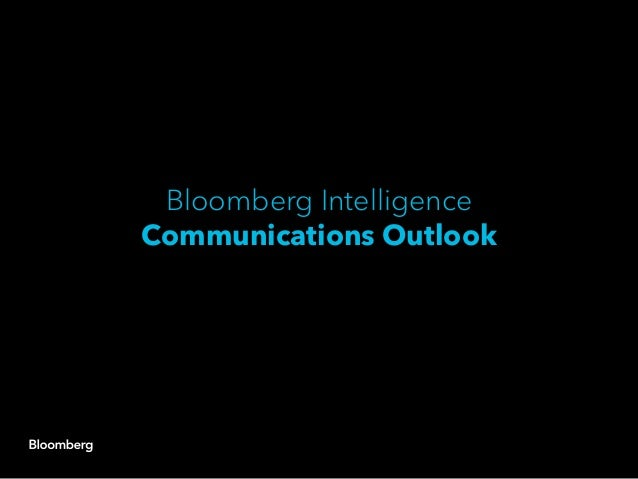 Bloomberg Intelligence Communications Outlook