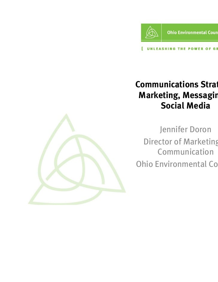 Communications Strategy: Marketing, Marketing Messaging &      Social Media      Jennifer Doron Director of Marketing &   ...