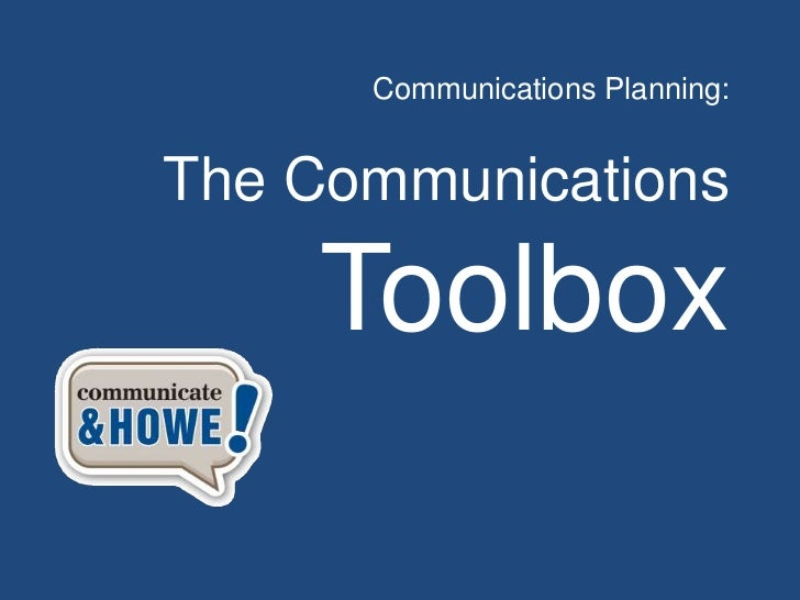 Communications Planning:The Communications    Toolbox