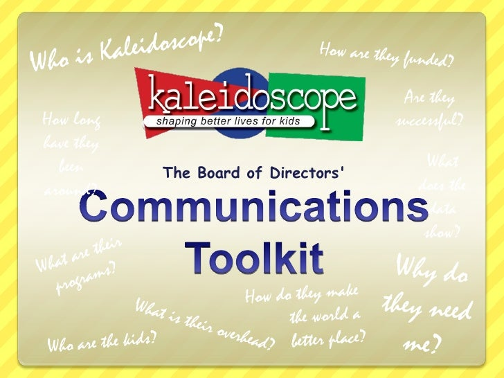 Who is Kaleidoscope?<br />How are they funded?<br />Are they successful?<br />How long have they been around?<br />The Boa...