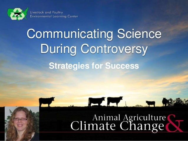 Communicating Science During Controversy Strategies for Success