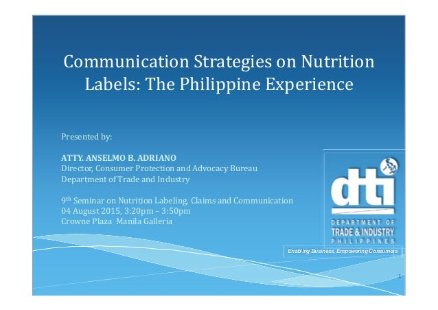 Enabling Business, Empowering Consumers Communication Strategies on Nutrition Labels: The Philippine Experience Presented ...