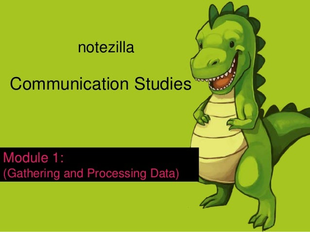 Communication Studies Module 1: (Gathering and Processing Data) notezilla