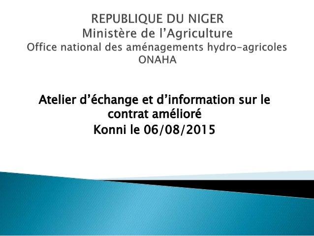 Atelier d'échange et d'information sur le contrat amélioré Konni le 06/08/2015