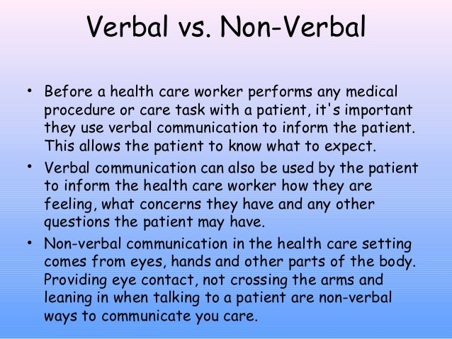 the application of verbal communication and nonverbal communication to a care home