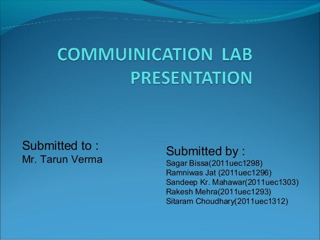 Submitted to : Mr. Tarun Verma Submitted by : Sagar Bissa(2011uec1298) Ramniwas Jat (2011uec1296) Sandeep Kr. Mahawar(2011...