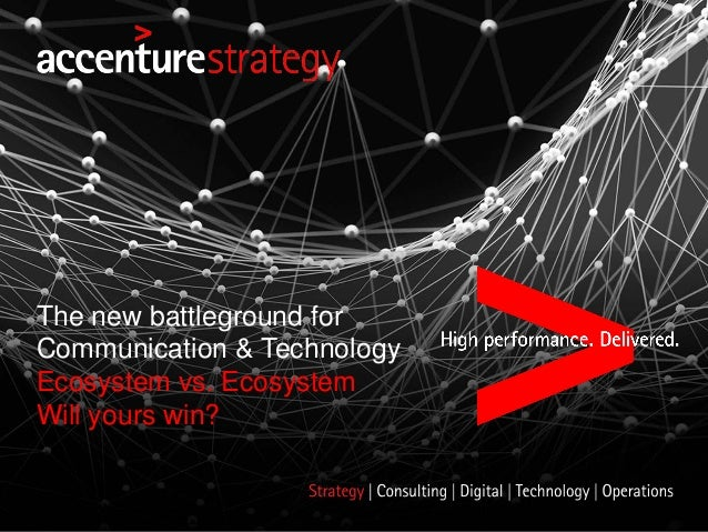 The new battleground for Communication & Technology Ecosystem vs. Ecosystem Will yours win?