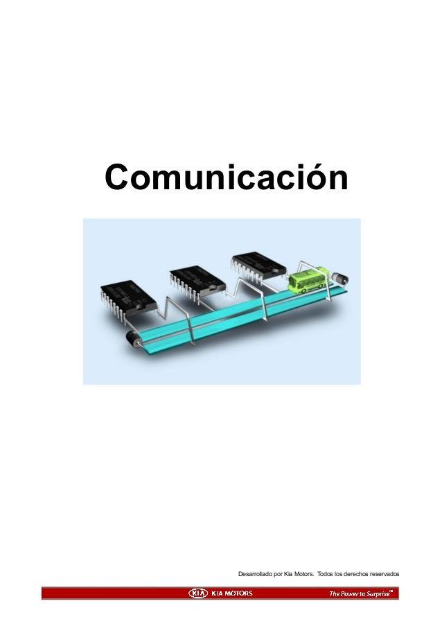 Comunicación Desarrollado por Kia Motors. Todos los derechos reservados