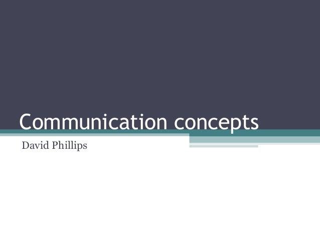 Communication conceptsDavid Phillips