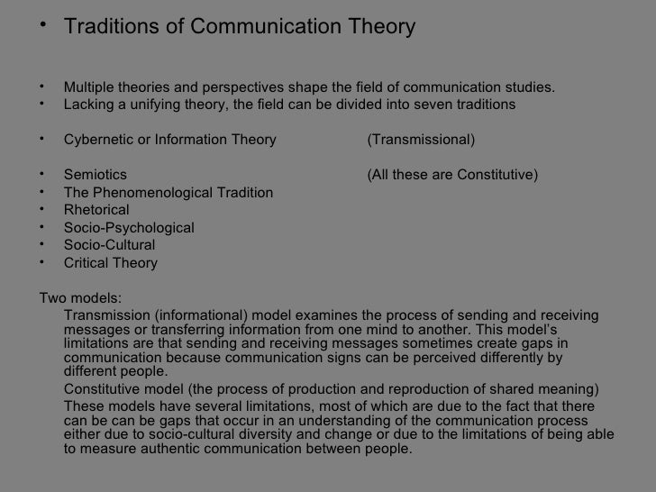 • Traditions of Communication Theory•   Multiple theories and perspectives shape the field of communication studies.•   La...