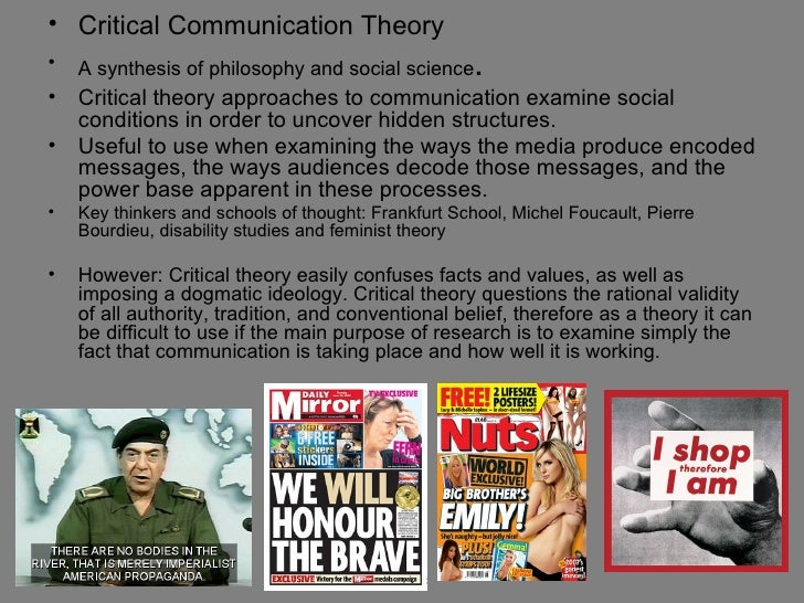 • Critical Communication Theory•   A synthesis of philosophy and social science      .•   Critical theory approaches to co...