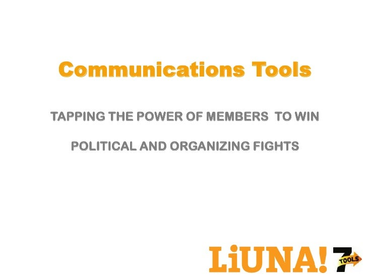 Communications ToolsTAPPING THE POWER OF MEMBERS TO WIN  POLITICAL AND ORGANIZING FIGHTS