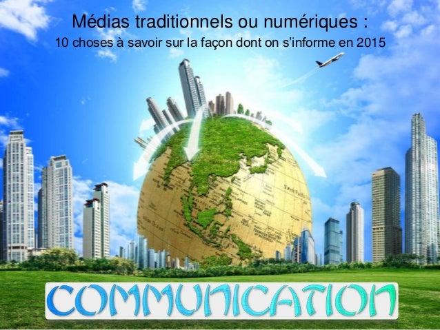 Médias traditionnels ou numériques : 10 choses à savoir sur la façon dont on s'informe en 2015