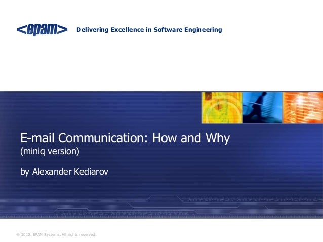 Delivering Excellence in Software Engineering® 2010. EPAM Systems. All rights reserved.E-mail Communication: How and Why(m...