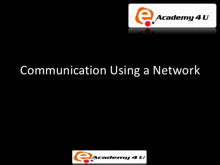 Communication Using a Network