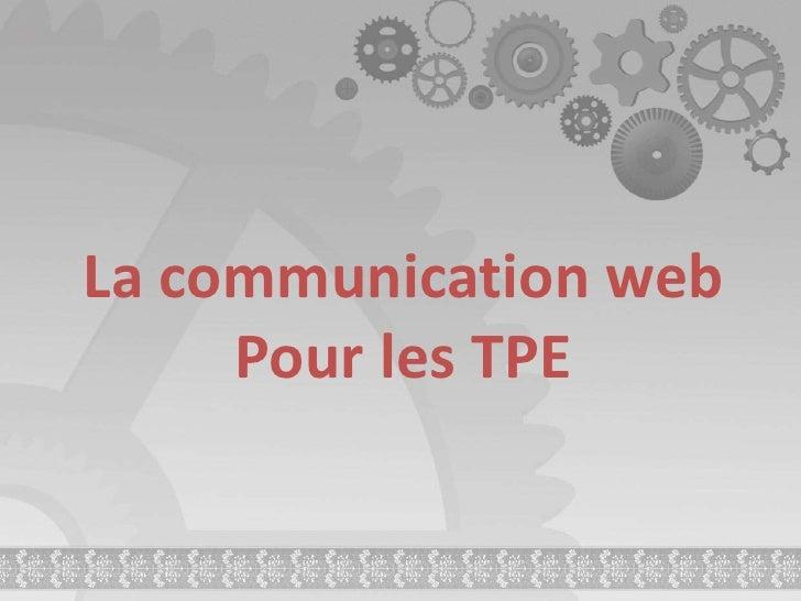 La communication web<br />Pour les TPE<br />