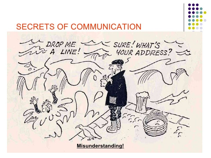SECRETS OF COMMUNICATION Misunderstanding!