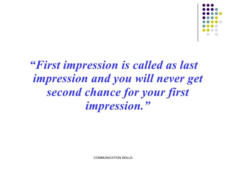 """<ul><li>"""" First impression is called as last impression and you will never get second chance for your first impression."""" <..."""