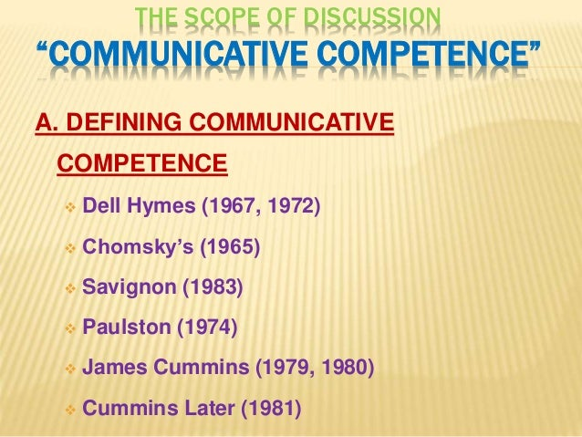 communicative competence and english as an Use in education the notion of communicative competence is one of the theories that underlies the communicative approach to foreign language teaching.