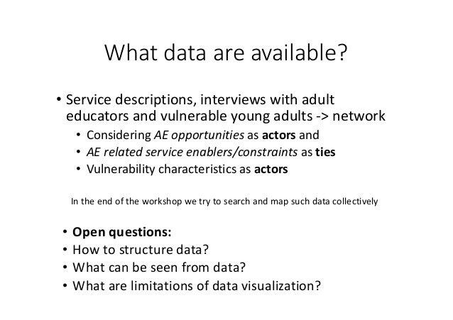 Whatdataareavailable? • Servicedescriptions,interviewswithadult educatorsandvulnerableyoungadults->network •...