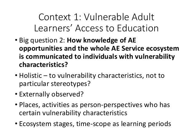 Context1:VulnerableAdult Learners'AccesstoEducation • Bigquestion2:HowknowledgeofAE opportunitiesandthewh...