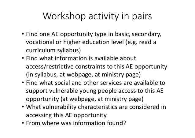 Workshopactivityinpairs • FindoneAEopportunitytypeinbasic,secondary, vocationalorhighereducationlevel(e.g....